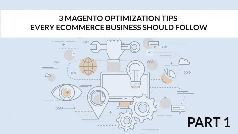 Magento Optimization Tips part 1