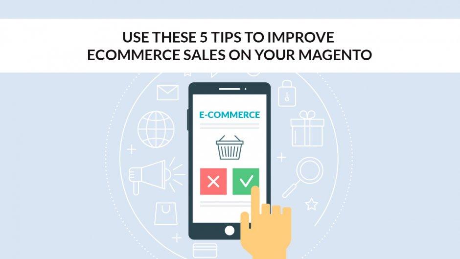 Tips To Improve Magento Sales