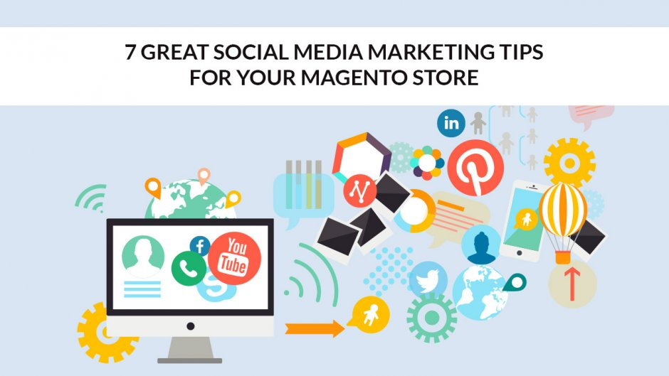 Social Media Marketing Tips for Your Magento Store