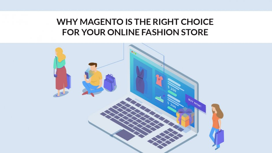 Magento Right Choice For Fashion Store