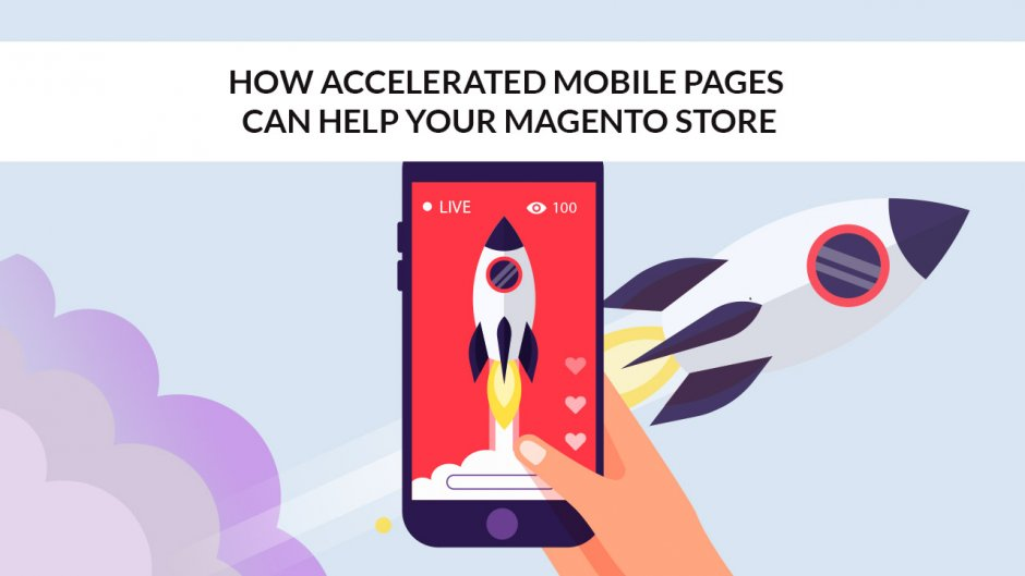 Accelerated Mobile Pages Help Your Magento Store