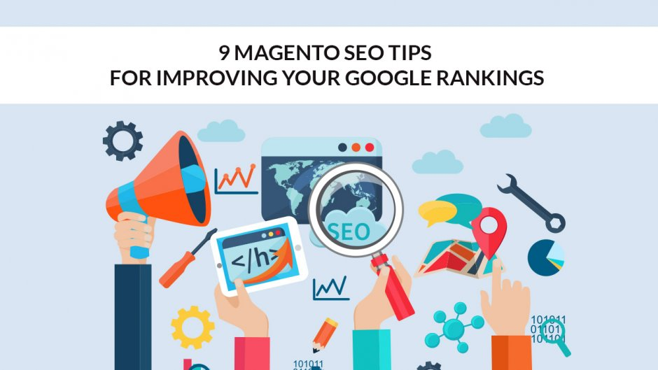 9 Magento SEO Tips for Improving Your Google Rankings