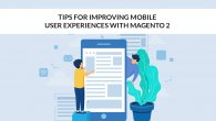 Tips for Improving Mobile User Experiences with Magento 2