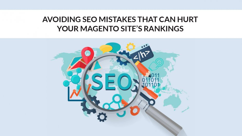 Avoiding SEO Mistakes That Can Hurt Your Magento Site's Rankings