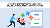 10 Ways To Create Effective E-commerce Call To Action Buttons For Your Website