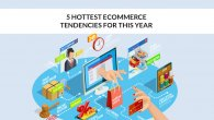 5 Hottest eCommerce Tendencies for this year