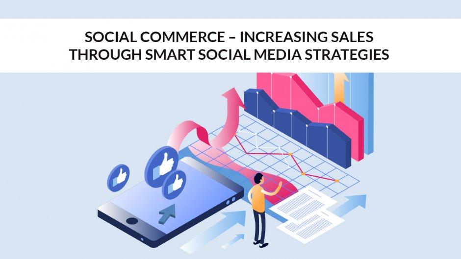 Increasing Sales Through Smart Social Media Strategies