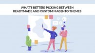 Picking Between Readymade and Custom Magento Themes